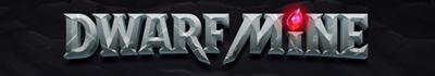 Dwarf Mine Schriftzug